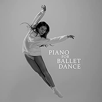 Piano for Ballet Dance: Instrumental Dance Lessons, Ballet Exercise 2021