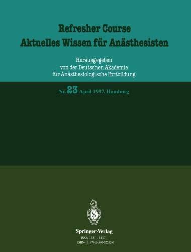 April 1997, Hamburg (Refresher Course - Aktuelles Wissen für Anästhesisten) (German Edition): Nr. 23 April 1997, Hamburg (Refresher Course - Aktuelles Wissen für Anästhesisten (23), Band 23)