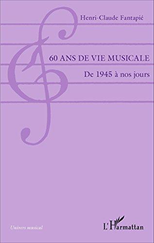 60 ans de vie musicale: De 1945 à nos jours (Univers musical)