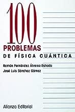 100 problemas de física cuántica / 100 Quantum Physics problems (Cien problemas / 100 Problems) (Spanish Edition)