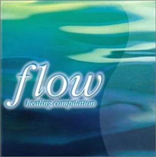 FLOW~healing compilation