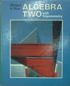 Algebra Two with Trigonometry (Harper & Row) 0065440021 Book Cover