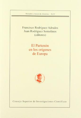 El Partenón en los orígenes de Europa (Manuales y Anejos de Emérita)
