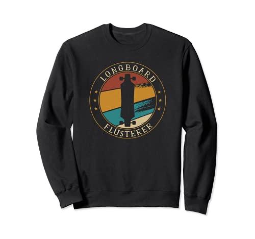 Flüsterer Skater Longboard Skateboard Lustig Sweatshirt