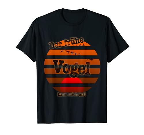 Der frühe Vogel kann mich mal lustiger Spruch schönes Design T-Shirt