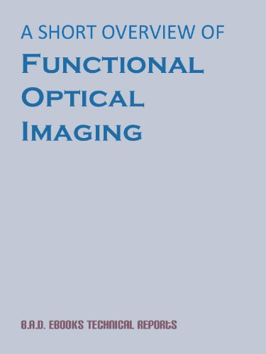A Short Overview of Functional Optical Imaging (B.A.D. eBooks Technical Reports) (English Edition)