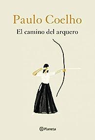 El camino del arquero par Paulo Coelho