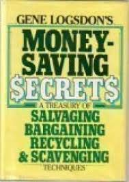 Paperback Gene Logsdon's Moneysaving Secrets: A Treasury of Salvaging, Bargaining, Recycling, and Scavenging Techniques Book