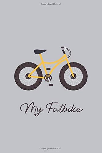 My Fatbike: Notizbuch oder Tagebuch für Fatbikefahrer und Fahrradfans