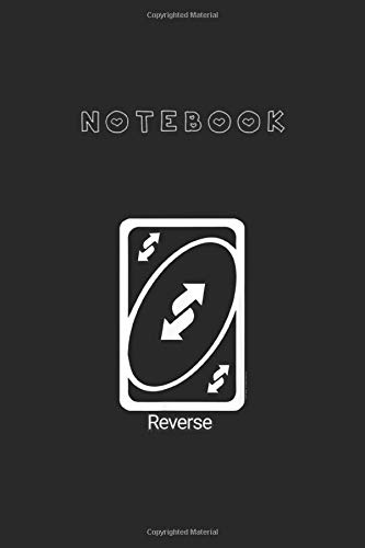 Notebook: Uno Reverse Card121 Pages Classic Ruled Notebook Medium Size 6in x 9in White Paper Blank Journal Notebook with Black Cover for Kids or Men and Women