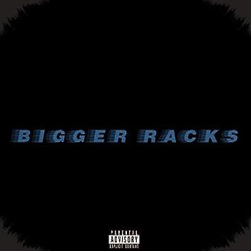 Bigger Racks