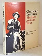 Charles F. Lummis: The Man and His West,