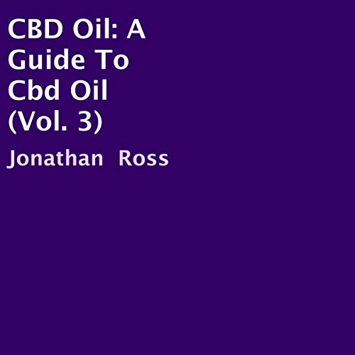 CBD Oil: A Guide to CBD Oil, Vol. 3                   By:                                                                                                                                 Jonathan Ross                               Narrated by:                                                                                                                                 Bob Dunsworth                      Length: 15 mins     Not rated yet     Overall 0.0