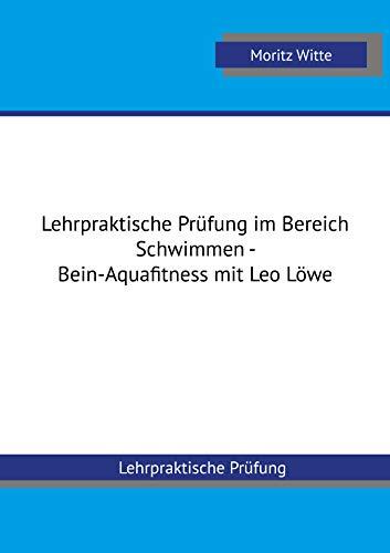 Lehrpraktische Prüfung im Bereich Schwimmen - Bein-Aquafitness mit Leo Löwe