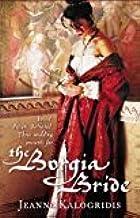By Jeanne Kalogridis - The Borgia Bride (2005-02-07) [Hardcover]