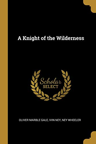 KNIGHT OF THE WILDERNESS