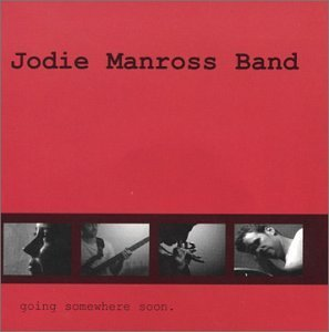 Going Somewhere Soon by Jodie Band Manross (2002-08-02)