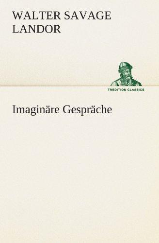 Imaginäre Gespräche (TREDITION CLASSICS)