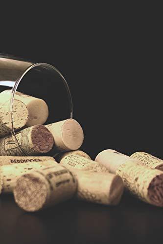 Mein eigener Wein: Dein persönliches Buch für die Weinherstellung zum selber ausfüllen ♦ für über 100 verschiedene Weine ♦ Im handlichen 6x9 Format ... für alle Hobbywinzer ♦ Motiv: Korken