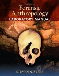 Forensic Anthropology Laboratory Manual: To Be Used in...