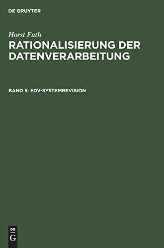 EDV-Systemrevision: Organisatorische Zweckmässigkeit, Wirtschaftlichkeit, Datensicherung, Datenschutz (Horst Futh: Rationalisierung der Datenverarbeitung)