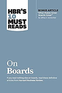 """HBR's 10 Must Reads on Boards (with bonus article """"What Makes Great Boards Great"""" by Jeffrey A. Sonnenfeld) by Harvard Bus..."""