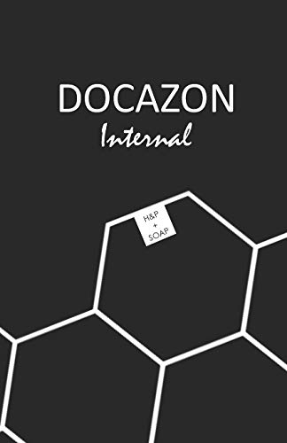 DOCAZON Internal: The Ultimate Inpatient H&P and SOAP Notebook: 6