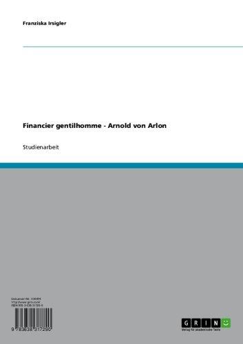 Financier gentilhomme - Arnold von Arlon (German Edition)