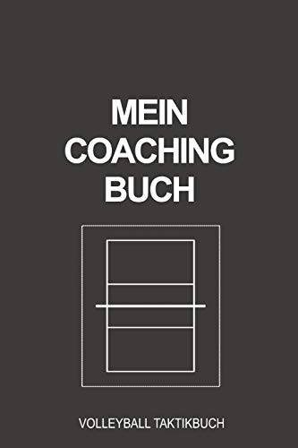 Mein Coaching Buch Volleyball Taktikbuch: Perfekt als Journal Strategie oder Taktikbuch für jeden Trainer oder Coach Notizbuch zum festhalten von Notizen beim Training oder Volleyballer Spiel