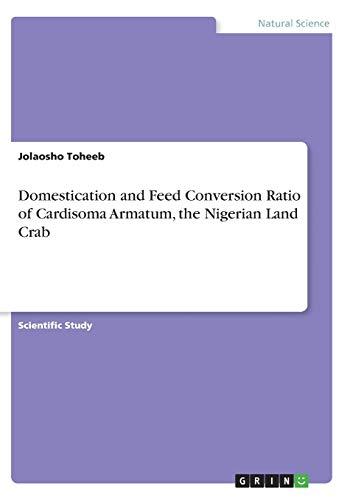 Domestication and Feed Conversion Ratio of Cardisoma Armatum, the Nigerian Land Crab