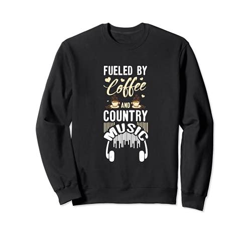 Angetrieben Von Kaffee Und Country Musik Sweatshirt