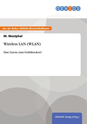 Wireless LAN (WLAN): Eine Lizenz zum Gelddrucken?