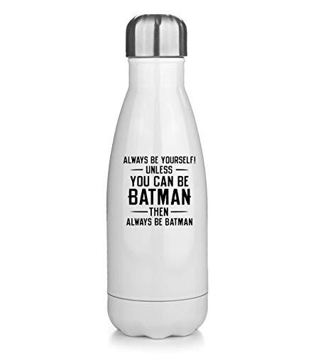 Sartamke Always Be Yourself Unless You Can Be Batman Botella de Agua Termo