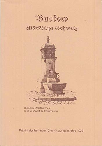 Wanderungen durch die Märkische Schweiz in Wort und Bild. ( Reprint der Fuhrmann-Chronik aus dem Jahr 1928 mit dem Umschlag-Titel ' Buckow - Märkische Schweiz ' ). - Nachdruck.