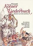 Wienands Kölner Liederbuch: Die schönsten Kölner Lieder von Willi Ostermann bis zu den Bläck Fööss. Liedtexte komplett mit Noten
