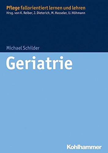 Geriatrie (Pflege fallorientiert lernen und lehren)