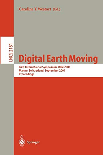 Digital Earth Moving: First International Symposium, DEM 2001, Manno, Switzerland, September 5-7, 20