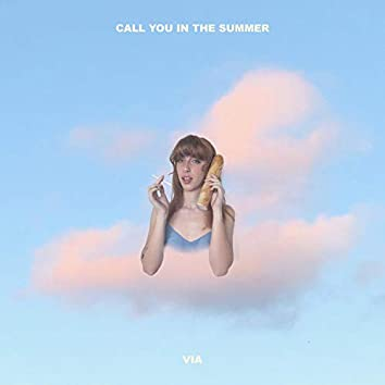 Call You In The Summer