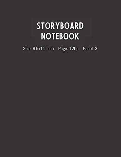 Storyboard Notebook: Black Cover: 3 Panel Frame with Narration Lines To Assist the Creative Process for Directors, Animators, Creative Storytellers, Filmmakers or Advertisers