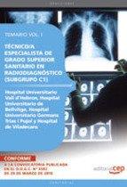 Técnico/a Especialista Grado Superior Sanitario en Radiodiagnóstico (Subgrupo C1) Centros Hospital Universitario Vall d'Hebron, Hospital Universitario ... Viladecans. Temario Vol. I. (Colección 1494)