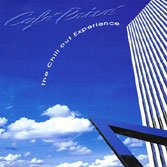 THE CHILL OUT EXPERI - CAFE PRIVE 1 (1 CD)