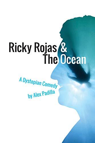 Ricky Rojas & the Ocean: A Dystopian Comedy