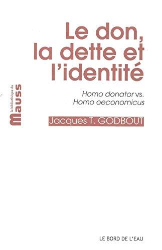 Le Don,La Dette et l'Identité: Homo Donator Vs. Homo Oéconomicus