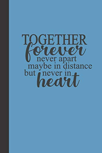 together forever never apart: small lined Family Quotes Notebook / Travel Journal to write in (6'' x 9'') 120 pages