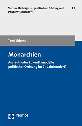 Monarchien: Auslauf- oder Zukunftsmodelle politischer Ordnung im 21. Jahrhundert? (Votum, Band 2)