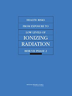 Health Risks from Exposure to Low Levels of Ionizing Radiation: BEIR VII Phase 2 (Environmental Health Matters Initiative)