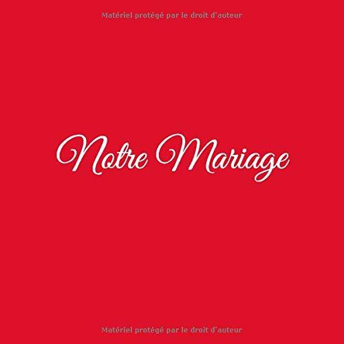 Notre Mariage: Livre d'Or Notre Mariage accessoire decoration deco idee cadeau couple femme homme fils fille invité famille livre dor or mariage Couverture Rouge