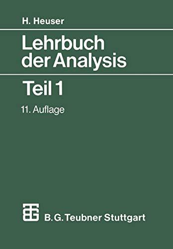 Lehrbuch der Analysis I. Mit 805 Aufgaben, zum Teil mit Lösungen: Teil 1, 11. Auflage (Mathematische Leitfäden) (German Edition)