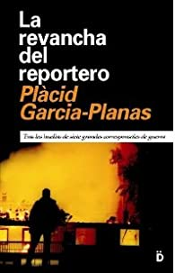 La revancha del reportero par Plàcid Garcia-Planas Marcet