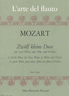 12 KLEINE DUETTE - arrangiert für zwei Querflöten [Noten / Sheetmusic] Komponist: MOZART WOLFGANG AMADEUS